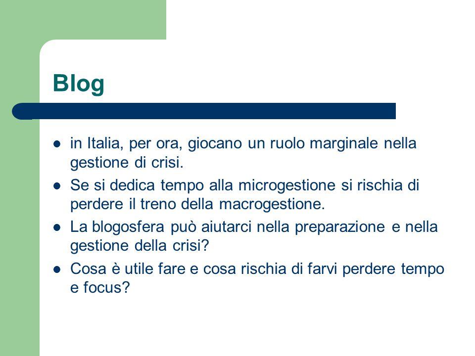 Blog in Italia, per ora, giocano un ruolo marginale nella gestione di crisi.