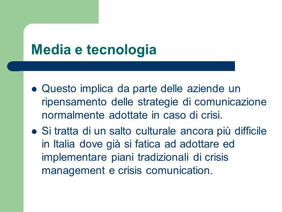 Media e tecnologia Questo implica da parte delle aziende un ripensamento delle strategie di comunicazione normalmente adottate in caso di crisi.
