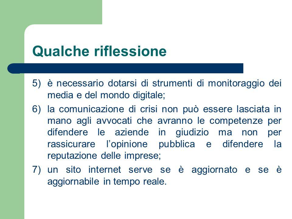 Qualche riflessione 5) è necessario dotarsi di strumenti di monitoraggio dei media e del mondo digitale;