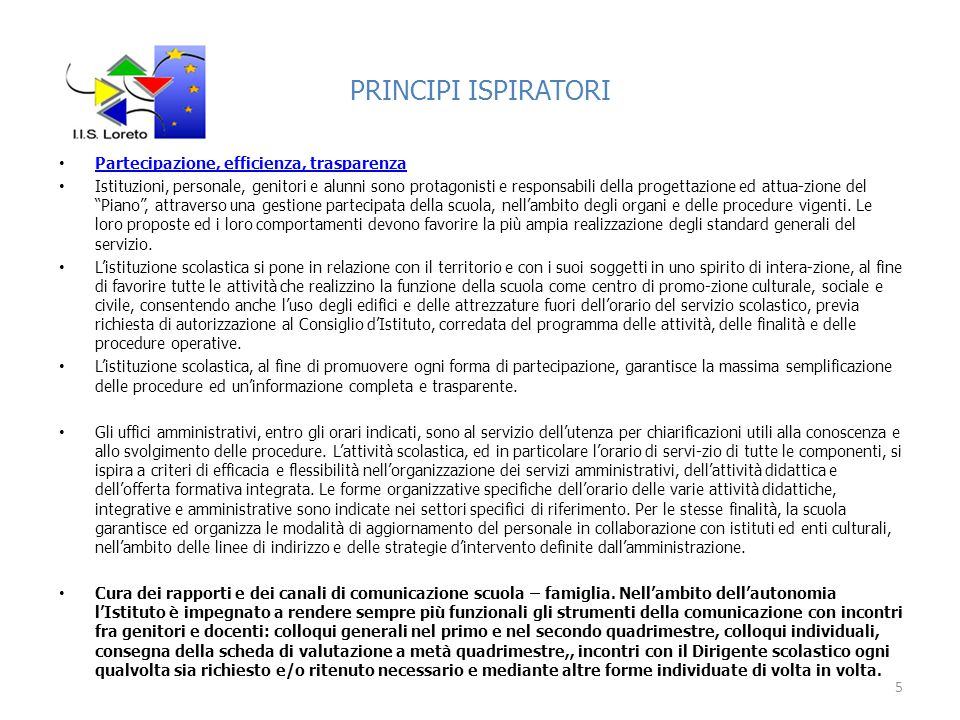 PRINCIPI ISPIRATORI Partecipazione, efficienza, trasparenza