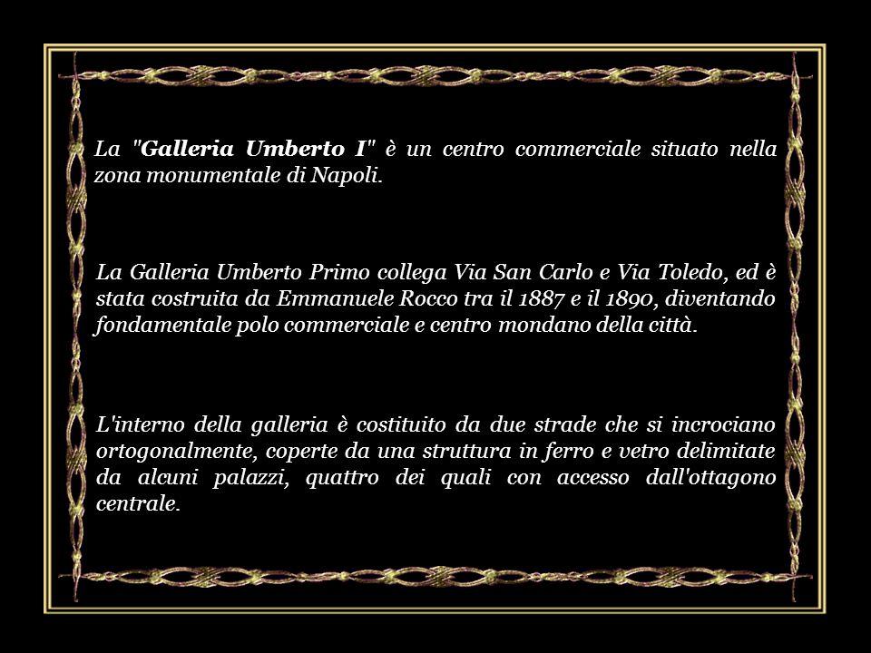 La Galleria Umberto I è un centro commerciale situato nella zona monumentale di Napoli.
