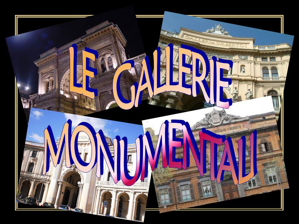LE GALLERIE MONUMENTALI