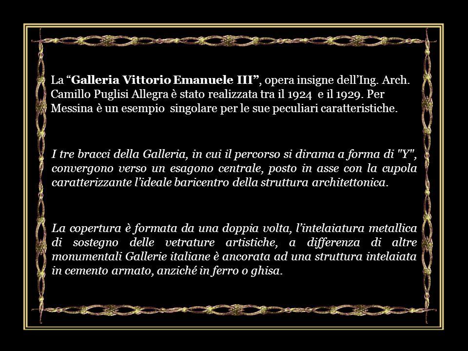 La Galleria Vittorio Emanuele III , opera insigne dell'Ing. Arch