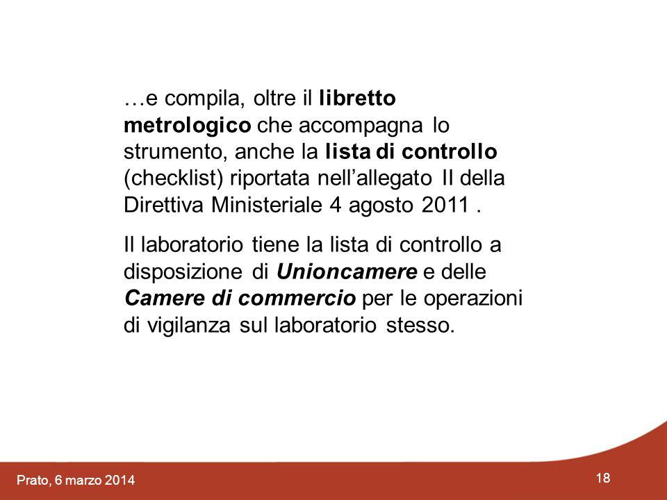 …e compila, oltre il libretto metrologico che accompagna lo strumento, anche la lista di controllo (checklist) riportata nell'allegato II della Direttiva Ministeriale 4 agosto 2011 .