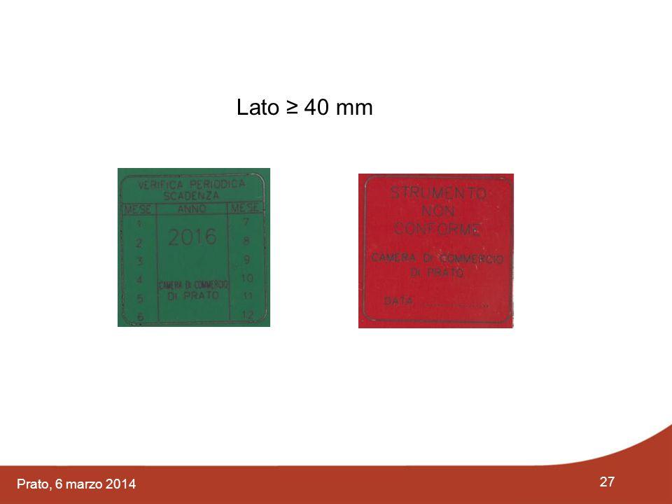 Lato ≥ 40 mm Prato, 6 marzo 2014