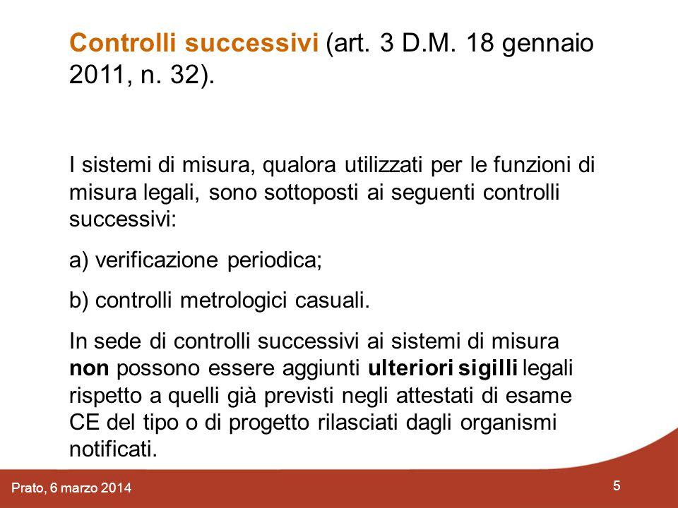 Controlli successivi (art. 3 D.M. 18 gennaio 2011, n. 32).