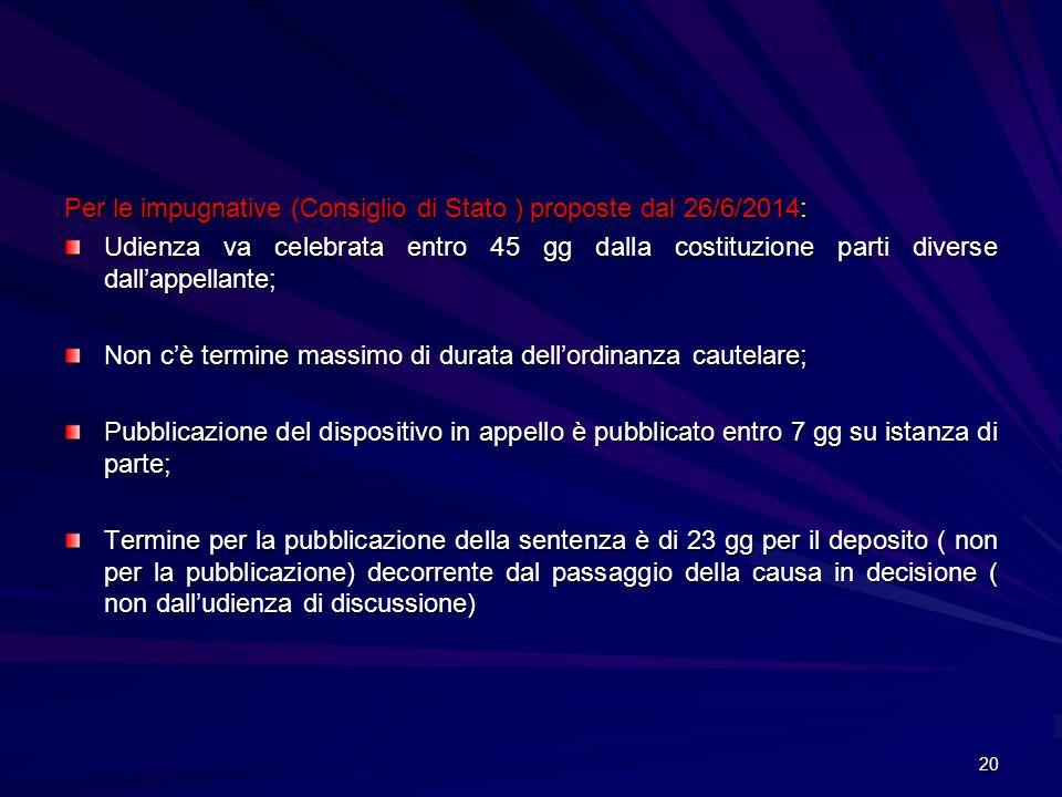Per le impugnative (Consiglio di Stato ) proposte dal 26/6/2014: