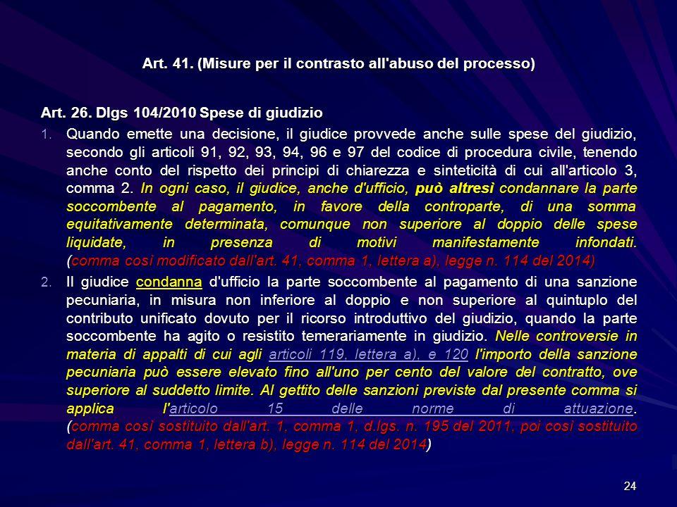 Art. 41. (Misure per il contrasto all abuso del processo)