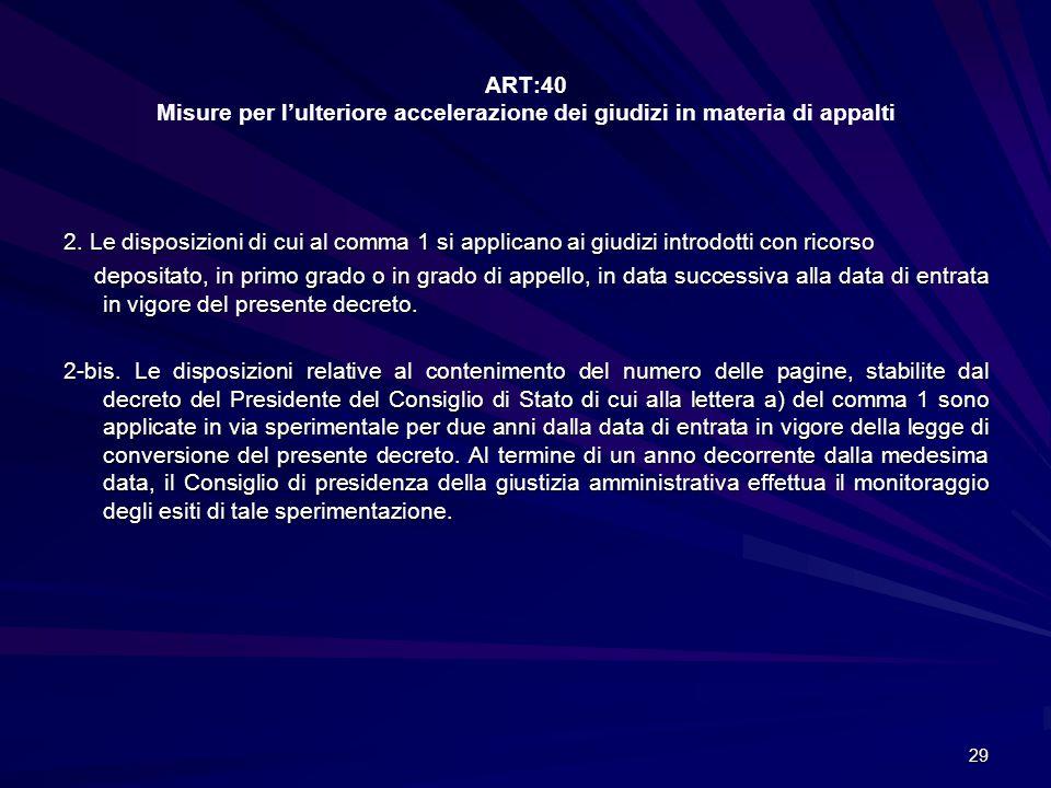 ART:40 Misure per l'ulteriore accelerazione dei giudizi in materia di appalti