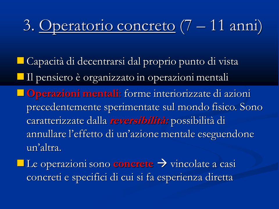 3. Operatorio concreto (7 – 11 anni)