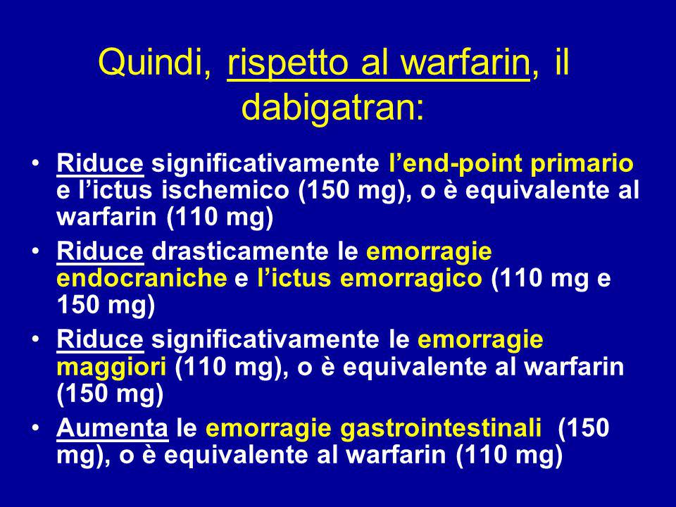 Quindi, rispetto al warfarin, il dabigatran: