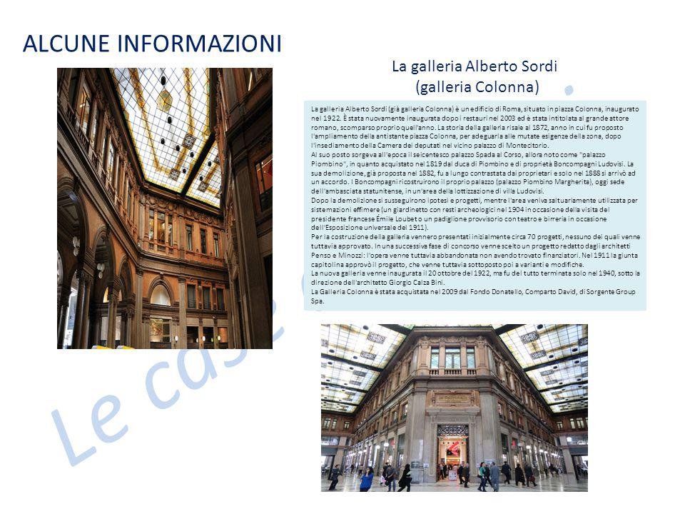 Le case dei nonni ALCUNE INFORMAZIONI La galleria Alberto Sordi