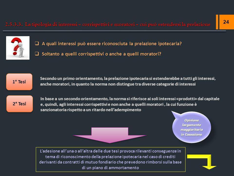 Opinione largamente maggioritaria in Cassazione