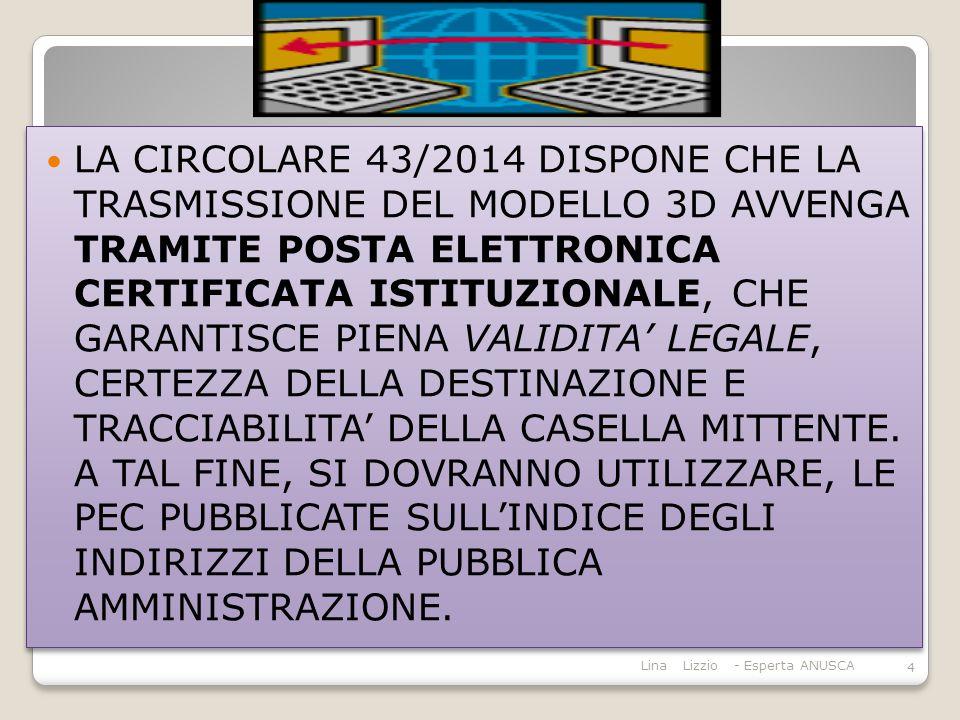 LA CIRCOLARE 43/2014 DISPONE CHE LA TRASMISSIONE DEL MODELLO 3D AVVENGA TRAMITE POSTA ELETTRONICA CERTIFICATA ISTITUZIONALE, CHE GARANTISCE PIENA VALIDITA' LEGALE, CERTEZZA DELLA DESTINAZIONE E TRACCIABILITA' DELLA CASELLA MITTENTE. A TAL FINE, SI DOVRANNO UTILIZZARE, LE PEC PUBBLICATE SULL'INDICE DEGLI INDIRIZZI DELLA PUBBLICA AMMINISTRAZIONE.