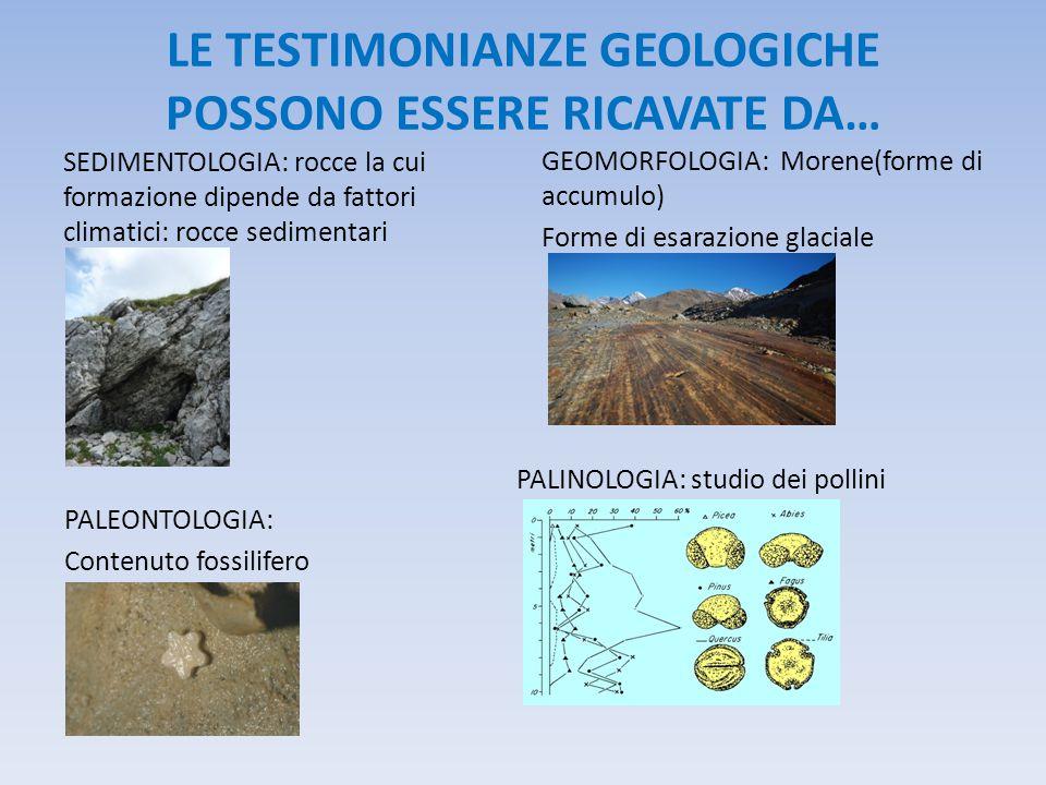 LE TESTIMONIANZE GEOLOGICHE POSSONO ESSERE RICAVATE DA…