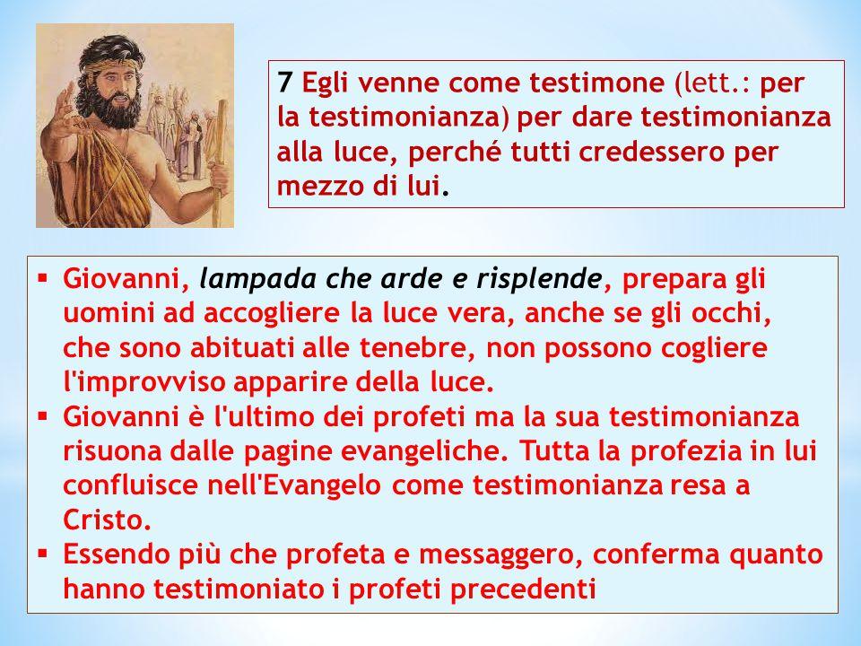7 Egli venne come testimone (lett