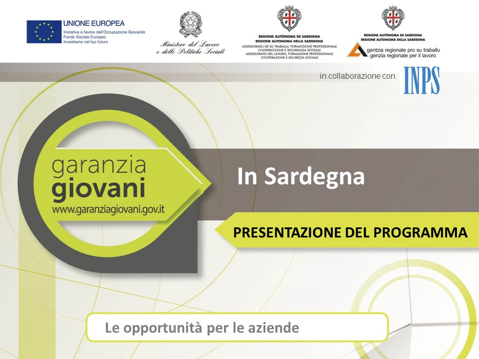 In Sardegna PRESENTAZIONE DEL PROGRAMMA Le opportunità per le aziende