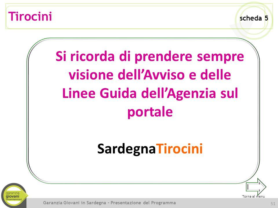 Tirocini scheda 5 Si ricorda di prendere sempre visione dell'Avviso e delle Linee Guida dell'Agenzia sul portale.