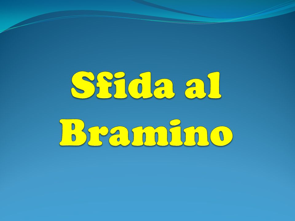 Sfida al Bramino