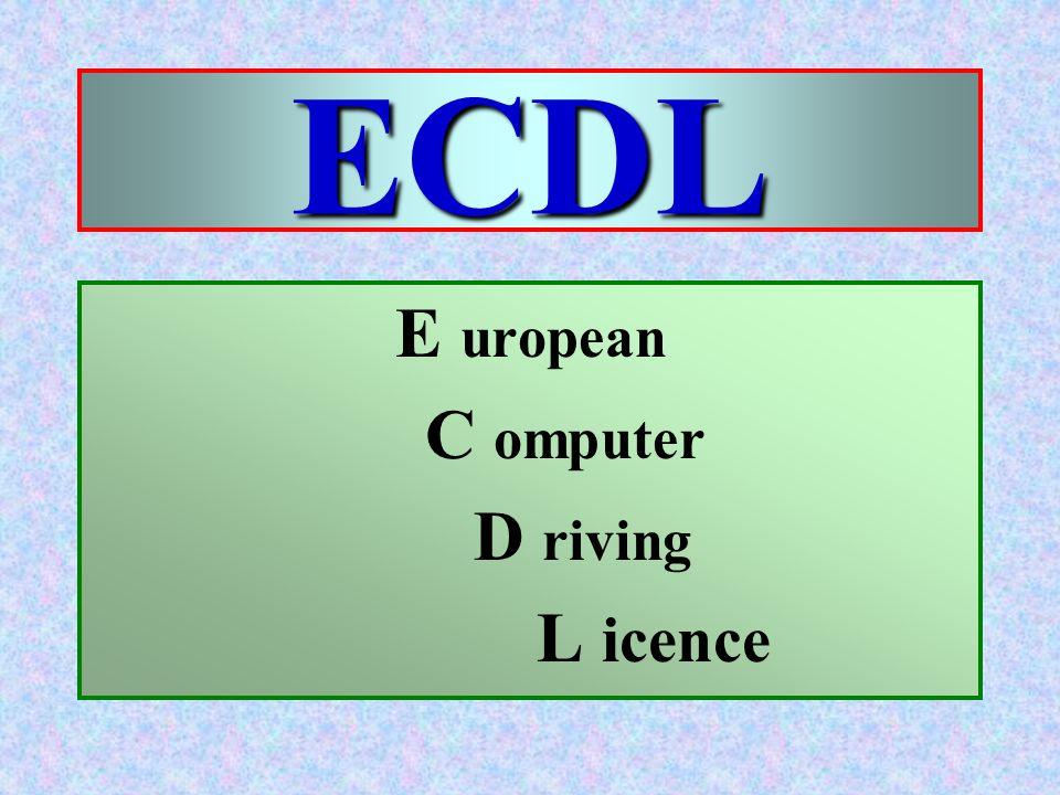ECDL E uropean C omputer D riving L icence
