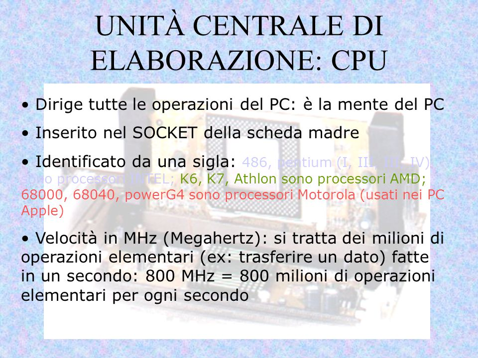 UNITÀ CENTRALE DI ELABORAZIONE: CPU