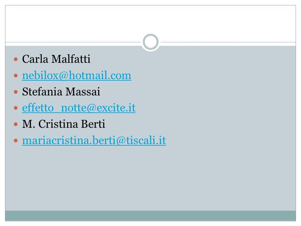 Carla Malfatti nebilox@hotmail.com. Stefania Massai. effetto_notte@excite.it. M. Cristina Berti.