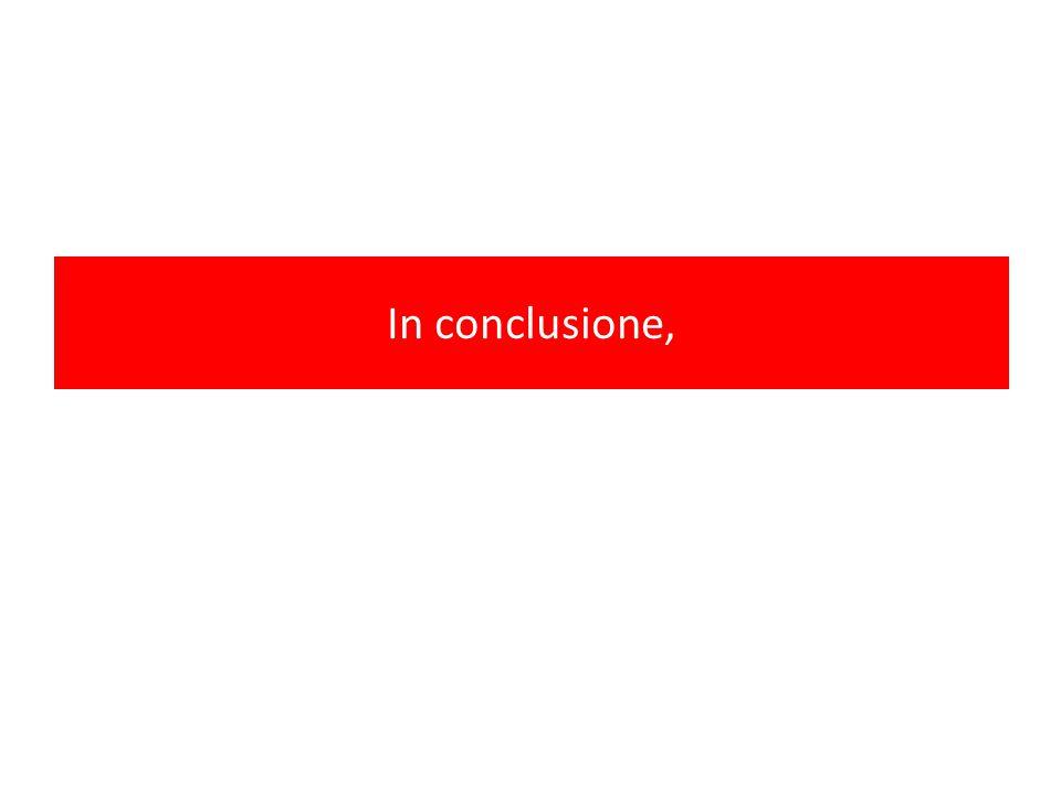 In conclusione,