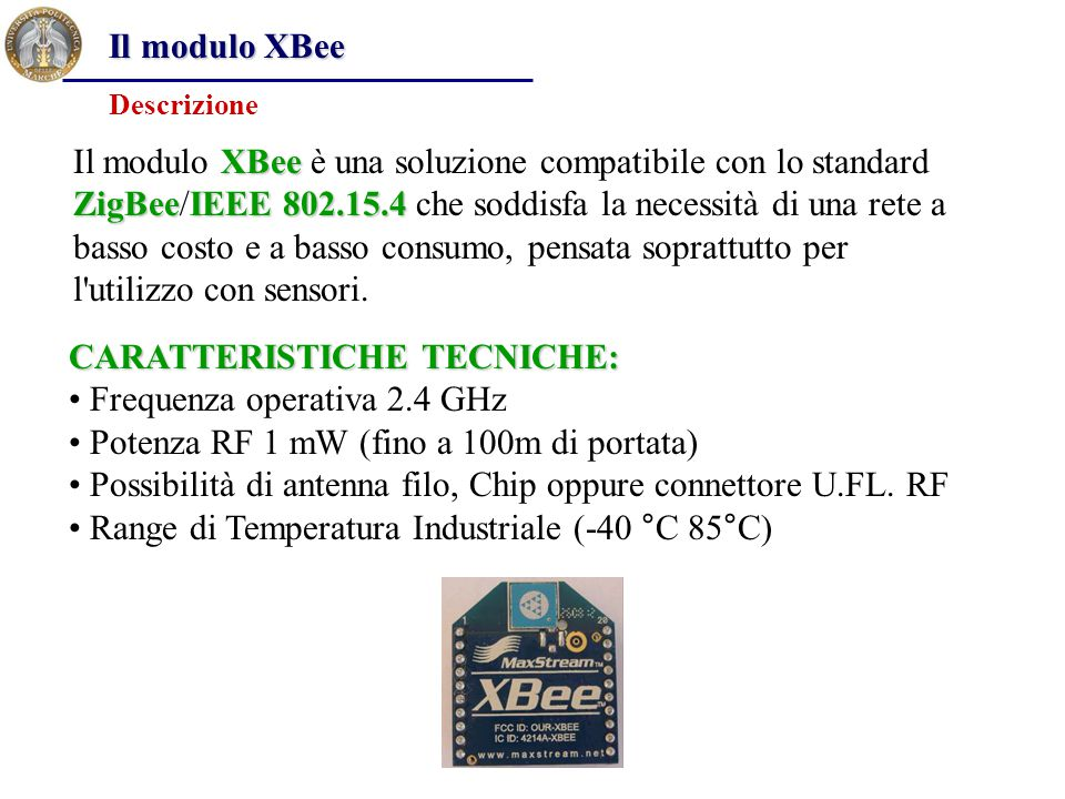 CARATTERISTICHE TECNICHE: Frequenza operativa 2.4 GHz