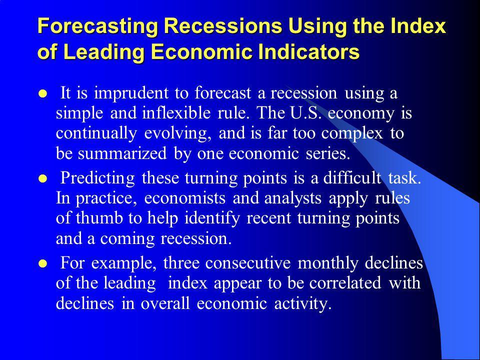 Forecasting Recessions Using the Index of Leading Economic Indicators