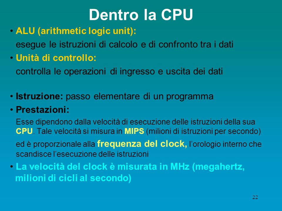 Dentro la CPU ALU (arithmetic logic unit):