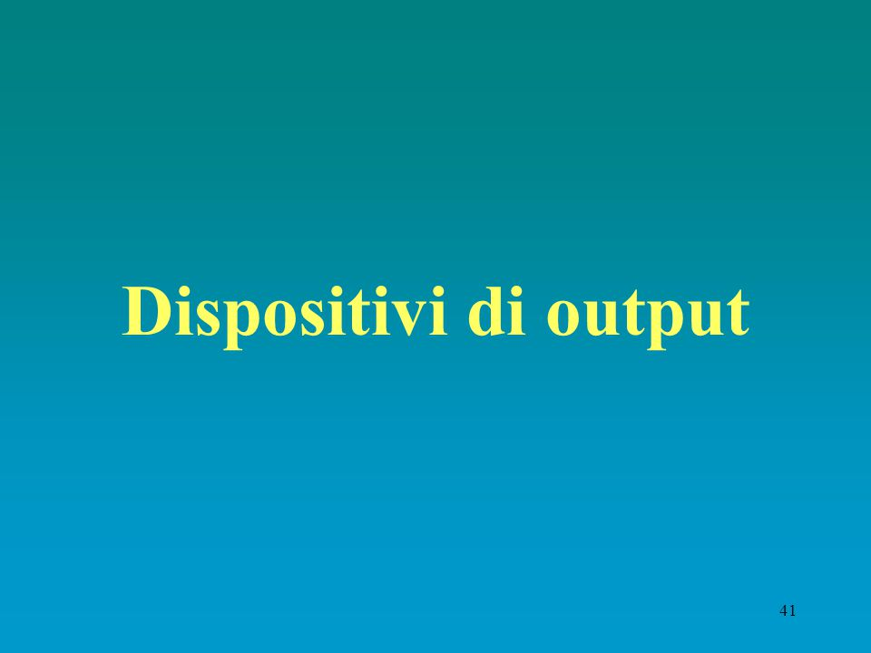 Dispositivi di output