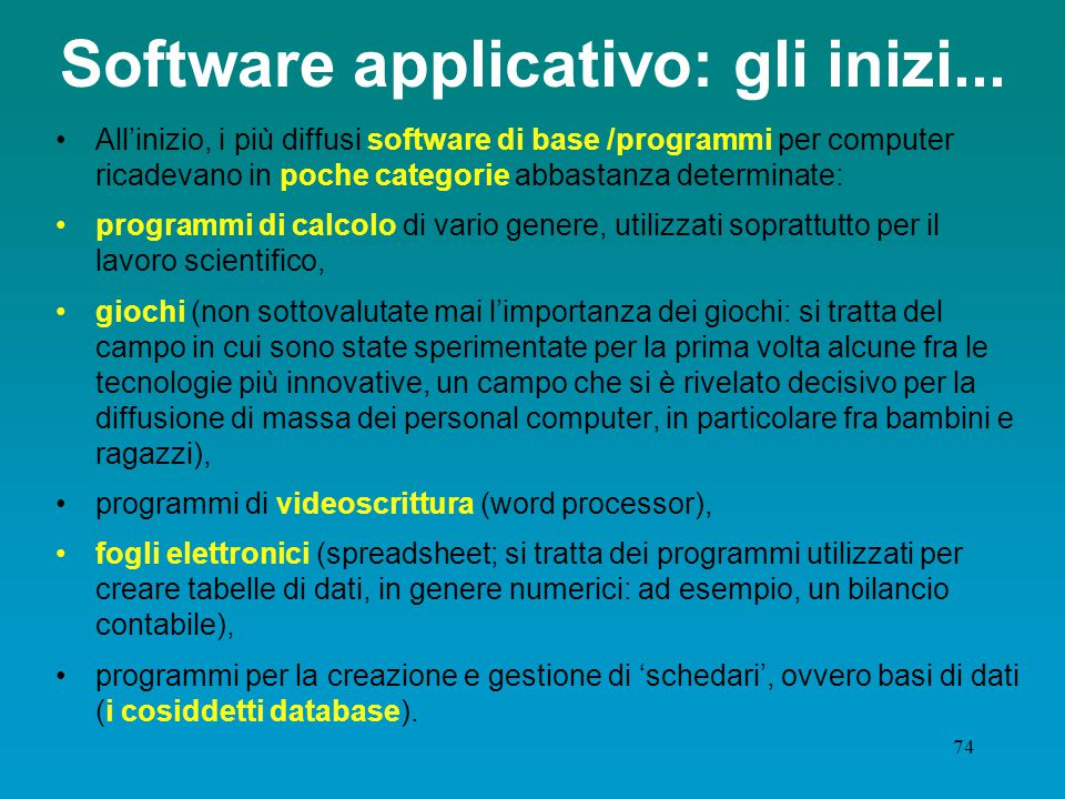 Software applicativo: gli inizi...