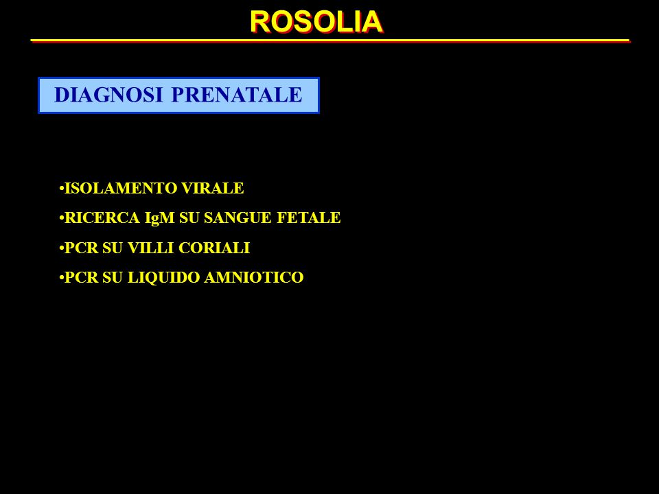 ROSOLIA DIAGNOSI PRENATALE ISOLAMENTO VIRALE