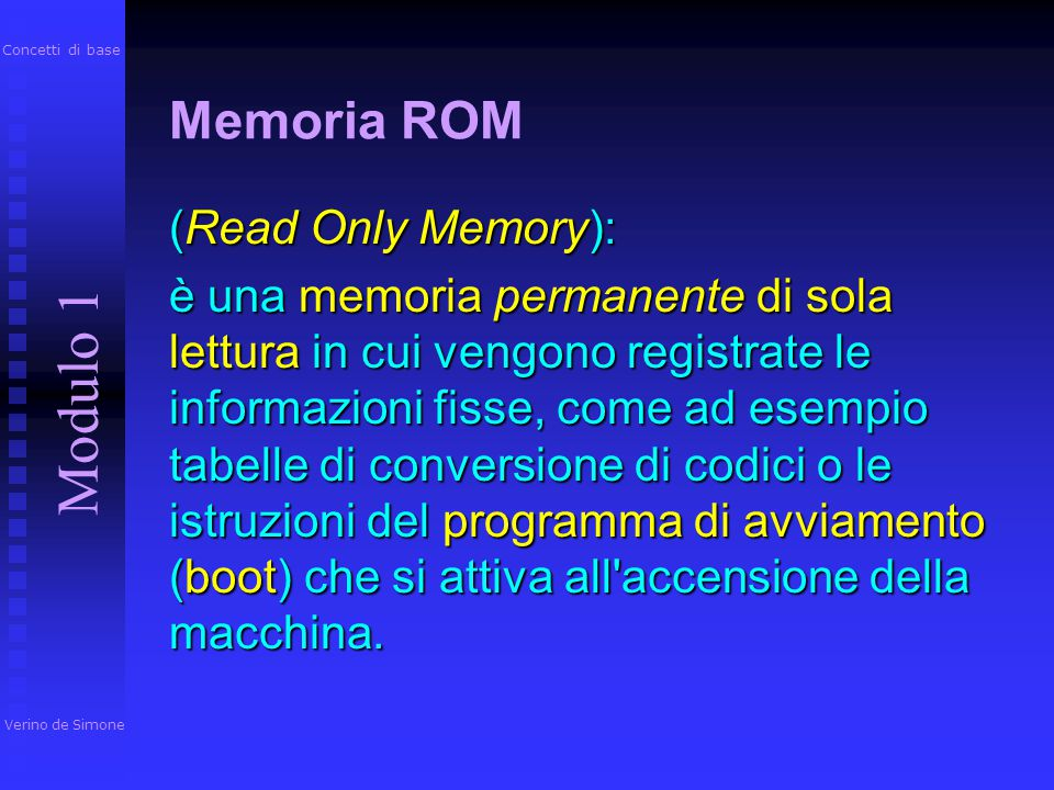 Modulo 1 Memoria ROM (Read Only Memory):
