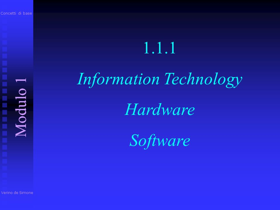 1.1.1 Information Technology Hardware Software