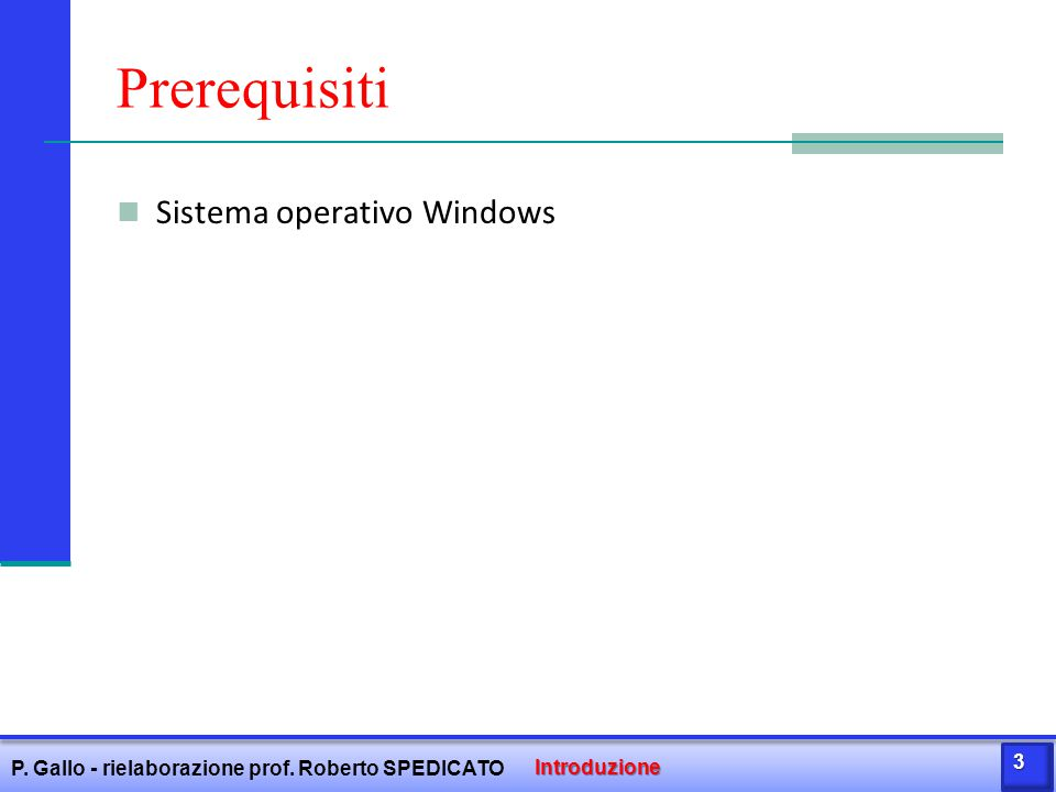 Prerequisiti Sistema operativo Windows