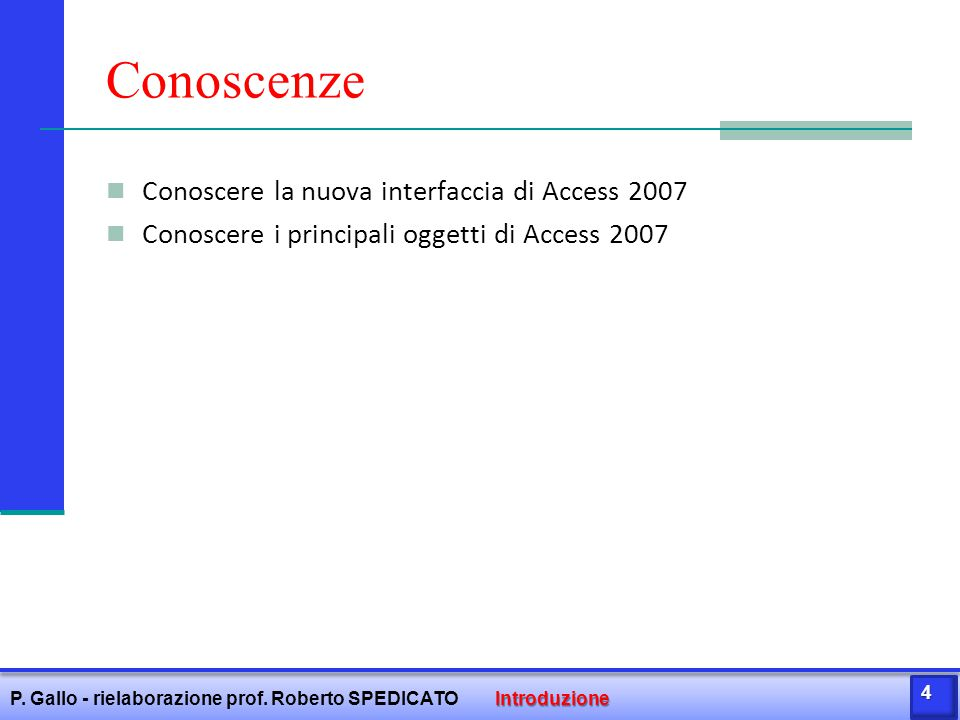 Conoscenze Conoscere la nuova interfaccia di Access 2007