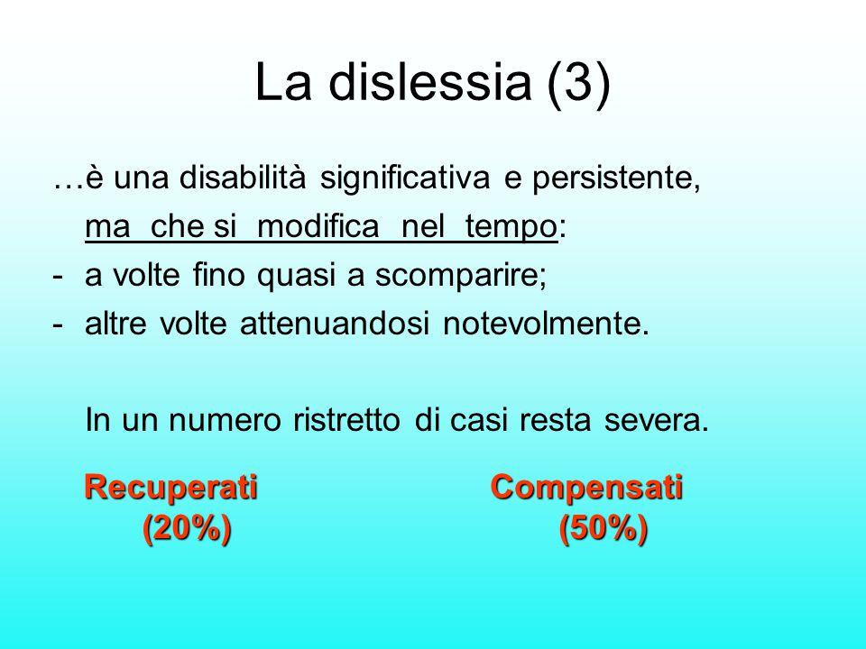La dislessia (3) …è una disabilità significativa e persistente,