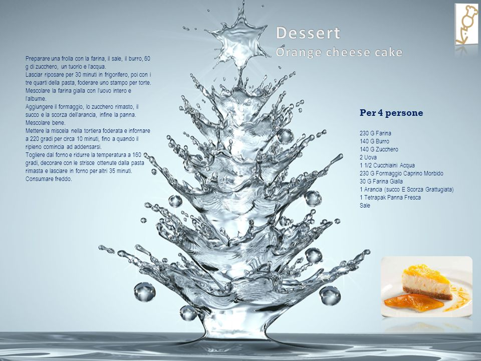 Dessert Orange cheese cake Per 4 persone