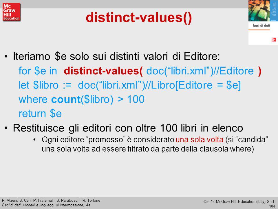 distinct-values() Iteriamo $e solo sui distinti valori di Editore: