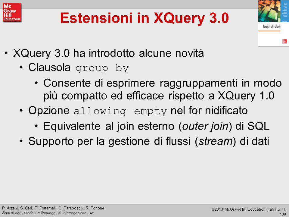 Estensioni in XQuery 3.0 XQuery 3.0 ha introdotto alcune novità