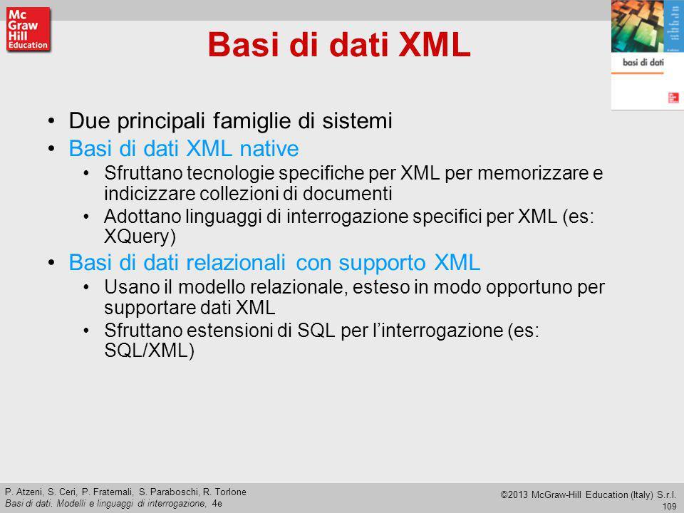 Basi di dati XML Due principali famiglie di sistemi