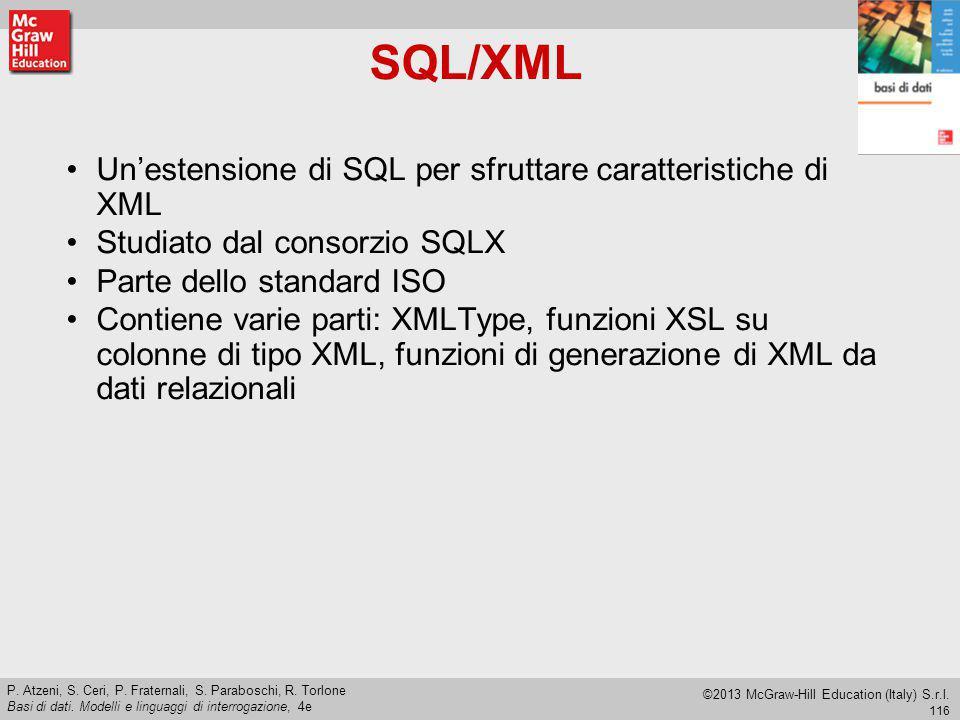 SQL/XML Un'estensione di SQL per sfruttare caratteristiche di XML