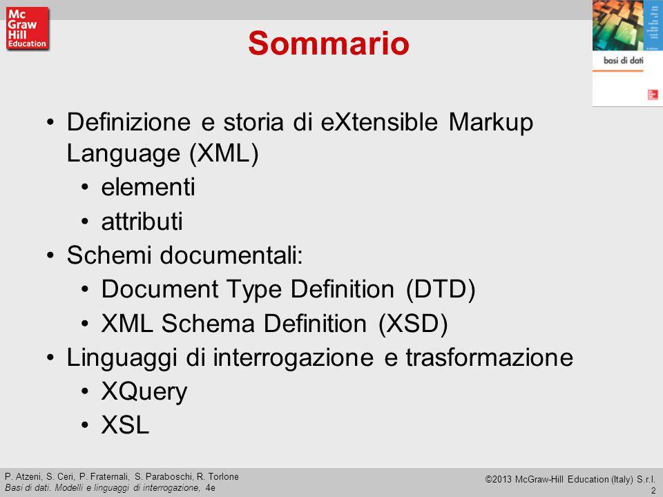 Sommario Definizione e storia di eXtensible Markup Language (XML)