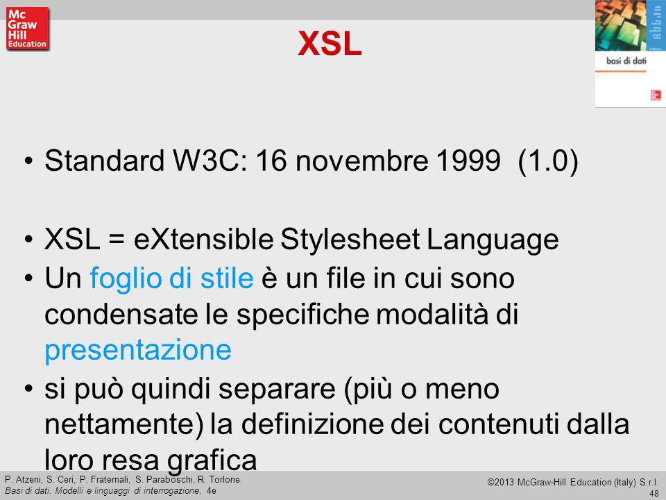 XSL Standard W3C: 16 novembre 1999 (1.0)