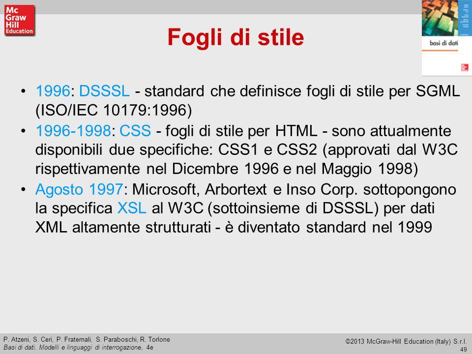 Fogli di stile 1996: DSSSL - standard che definisce fogli di stile per SGML (ISO/IEC 10179:1996)