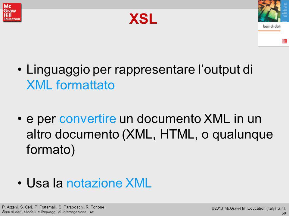 XSL Linguaggio per rappresentare l'output di XML formattato