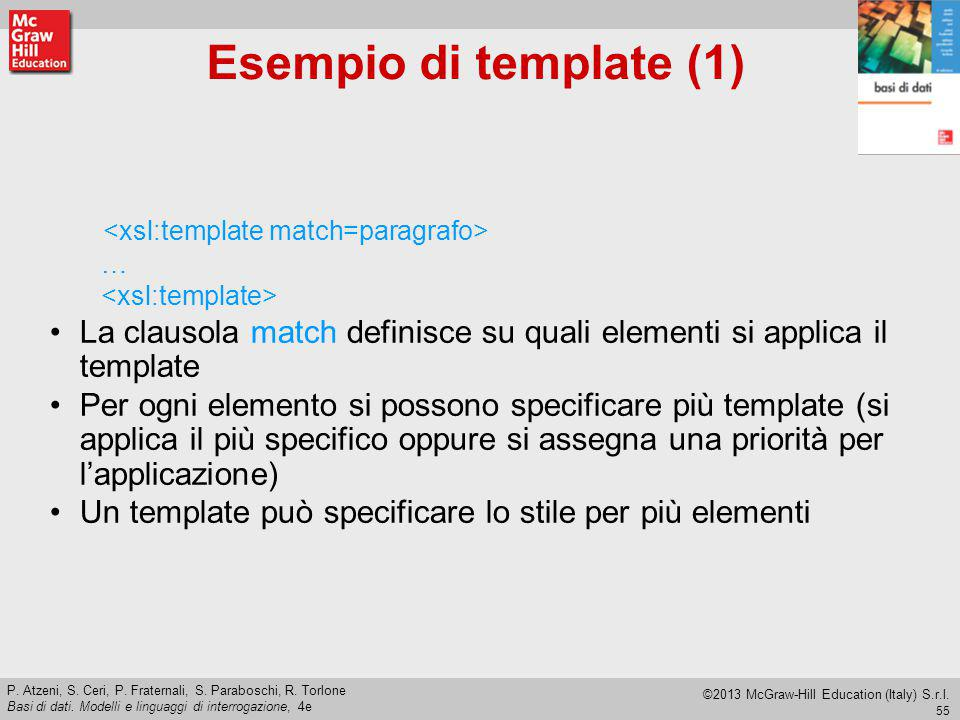 Esempio di template (1) <xsl:template match=paragrafo>
