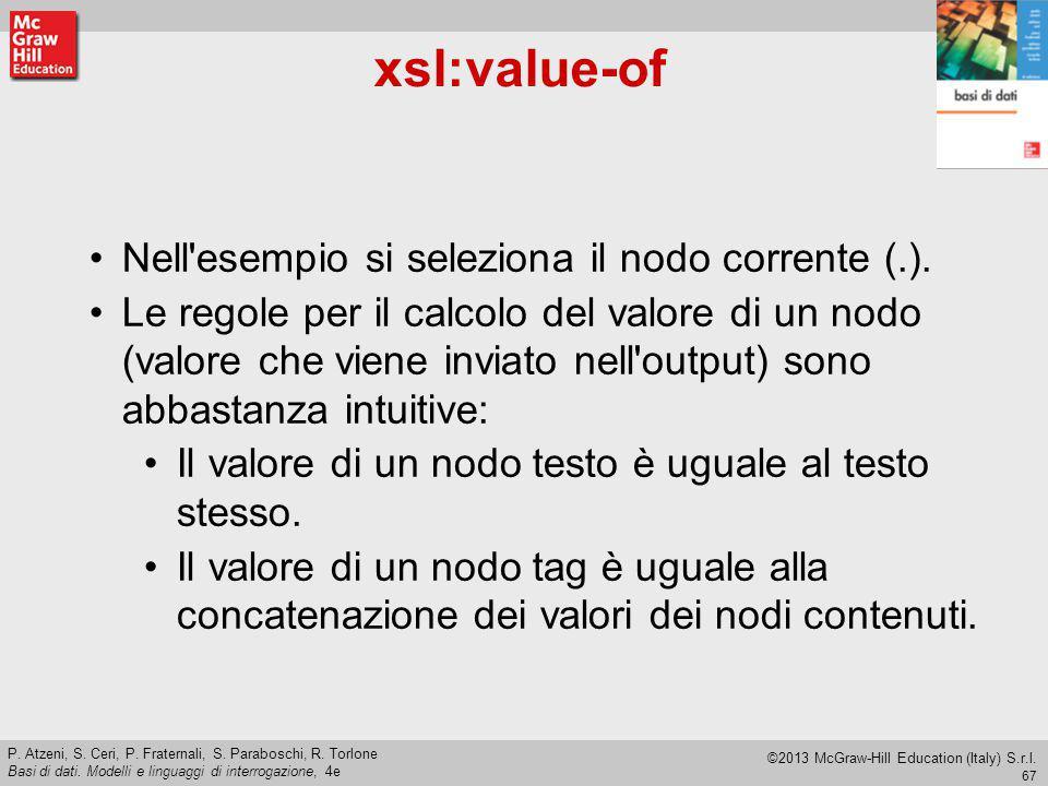 xsl:value-of Nell esempio si seleziona il nodo corrente (.).