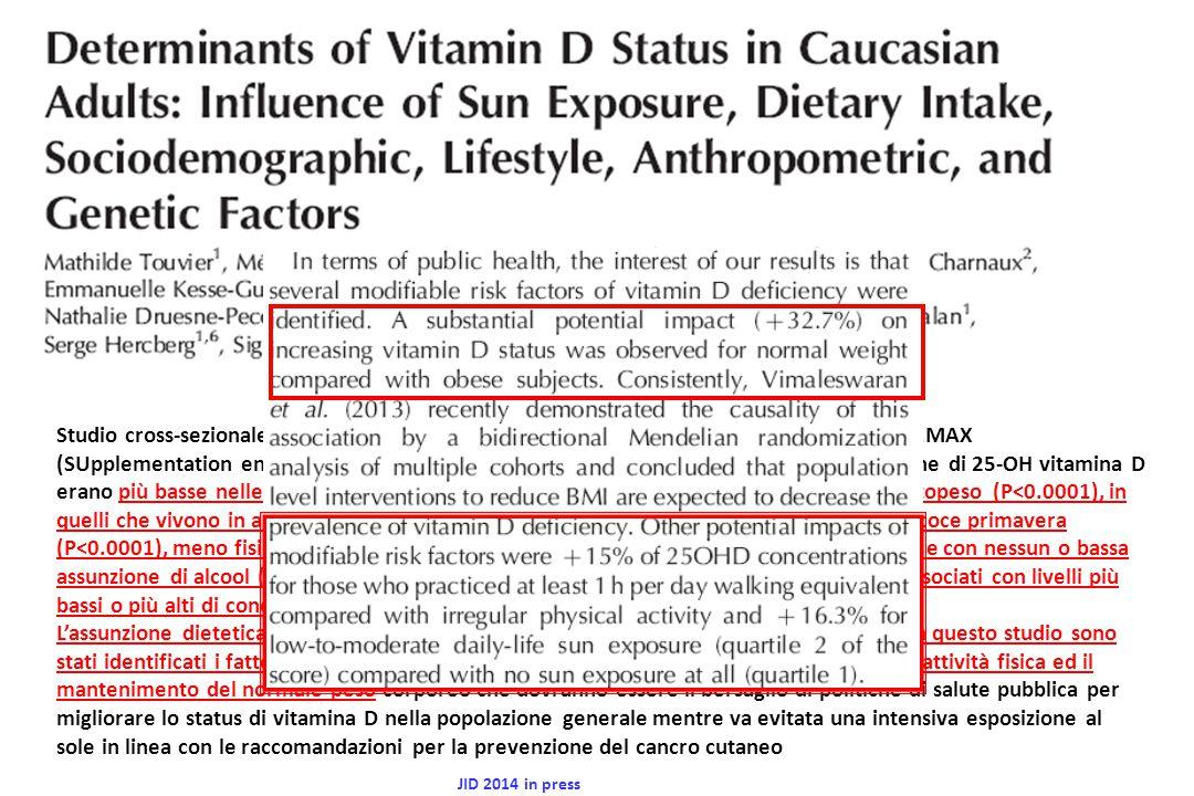 Studio cross-sezionale su 1828 adulti di mezza età francesi selezionati per lo studio SU.VI.MAX (SUpplementation en VItamines et Mineraux AntioXydants) .Le concentrazioni plasmatiche di 25-OH vitamina D erano più basse nelle donne (P<0.0001), nei soggetti più anziani (P=0.04), negli obesi/sottopeso (P<0.0001), in quelli che vivono in alte latitudini (P<0.0001), in quelli con la raccolta di sangue nella precoce primavera (P<0.0001), meno fisicamente attivi (P<0.0001), con bassa esposizione solare (P<0.0001), e con nessun o bassa assunzione di alcool (P=0.0001). Singoli polimorfismi mutanti GC rs4588 e rs7041 sono associati con livelli più bassi o più alti di concentrazione di 25-OH-vit D rispettivamente (P<0.0001)